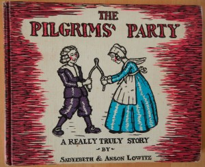 """The Pilgrim's Party"" :A Really True Story by Sadtebeth & Anson Lowitz c. 1931 (photo of 1959 edition by Lucy Martin)"